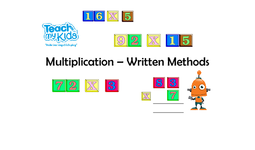 Multiplication - Written Methods